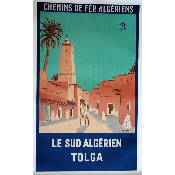 Affiche Le sud algériens Tolga, les chemins de fer algériens. Elbé Paris.
