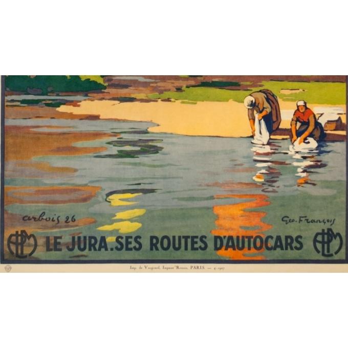 Affiche ancienne de voyage - Geo François - 1927 - Le Jura Arbois Ses Routes d'Autocars - 106.5 par 77 cm - 3