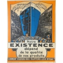 """Original French poster - Vintage firm's advertising - """"Our existence depends on our products' quality"""""""